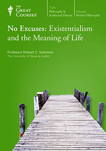 No Excuses: Existentialism and the Meaning of Life (DVD) (The Great Courses): Robert Solomon