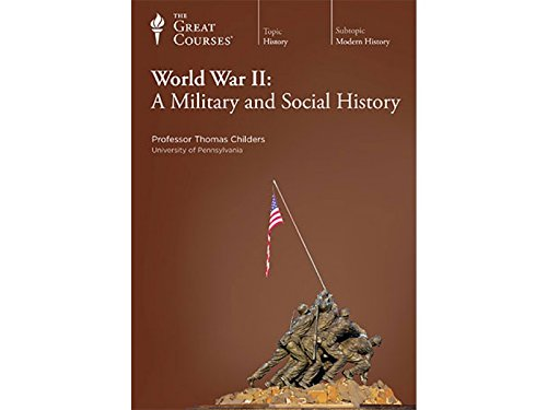 9781565856264: World War II: A Military and Social History (Great Courses Lecture Transcript an