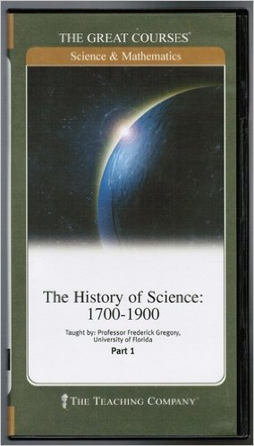 9781565858350: The History of Science: 1700-1900, Parts 1, 2, & 3 (The Great Courses)