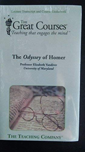 The Odyssey of Homer: Lecture Transcript and Course Guidebook (The Great Courses: Teaching that ...