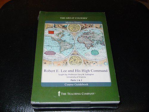 The Great Courses: Robert E Lee and His High Command (1565858506) by Gary W. Gallagher