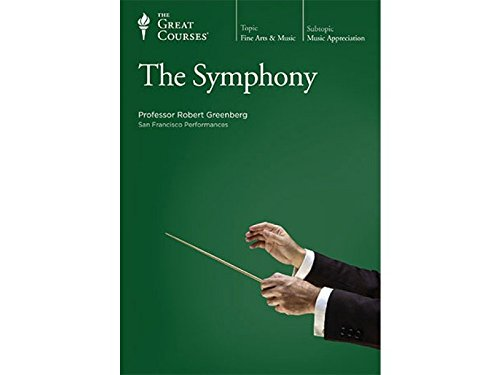 the SYMPHONY, All 3 PARTS: 1, 2, 3. Fine Arts & Music *: GREENBERG, Robert, Ph.D., Professor