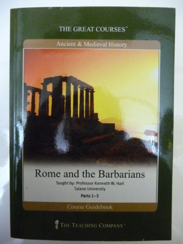 9781565859036: Rome and the Barbarians: Parts I, II, & III (The Great Courses)