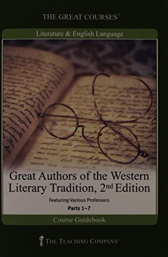 9781565859784: The Great Courses - Great Authors of the Western Literary Tradition, 2nd Edition (1-7)