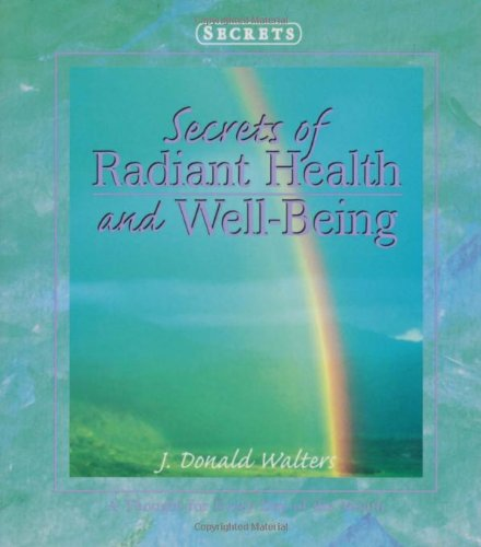 Secrets of Radiant Health and Well Being (Secrets Gift Book): J. Donald Walters