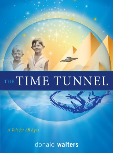The Time Tunnel: A Tale for Children of All Ages: Walters, Donald