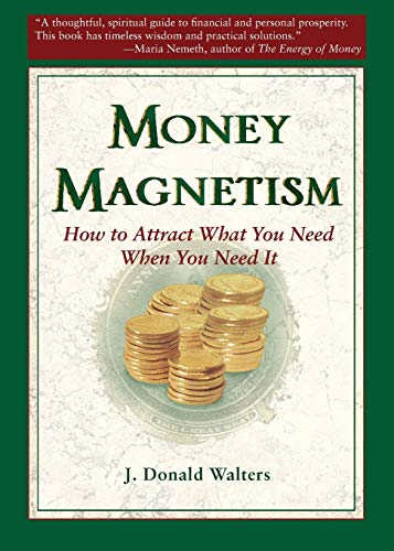 9781565891418: Money Magnetism: How to Attract What You Need When You Need It