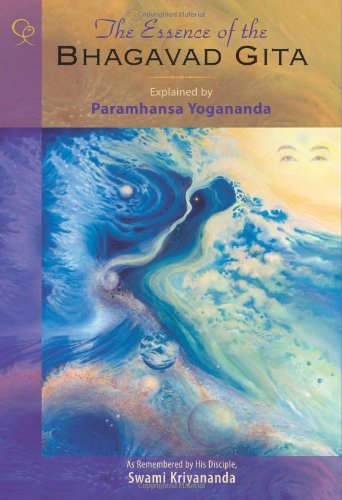 9781565892194: The Essence of the Bhagavad Gita: Explained by Paramhansa Yogananda, As Remembered by His Disciple, Swami Kriyananda