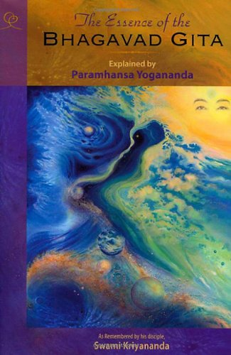 9781565892262: The Essence of the Bhagavad Gita: Explained by Paramhansa Yogananda, as Remembered by His Disciple, Swami Kriyananda