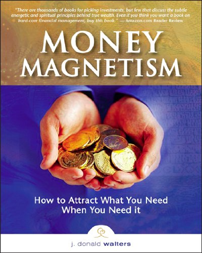 9781565892439: Money Magnetism: How to Attract What You Need When You Need It