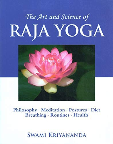 9781565892637: The Art and Science of Raja Yoga: A Guide To Self-Realization