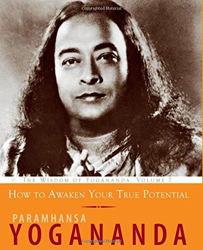 9781565892989: How to Awaken Your True Potential: The Wisdom of Yogananda