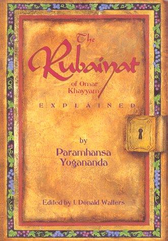 9781565896758: The Rubaiyat of Omar Khayyam Explained