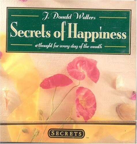 Daycards--Secrets of Happiness: A Thought For Every: Walters, Donald J.