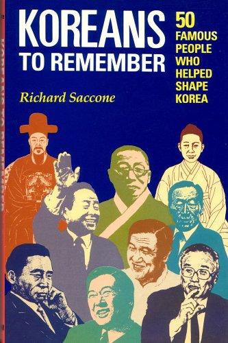 9781565910072: Koreans to Remember: 50 Famous People Who Helped Shape Korea