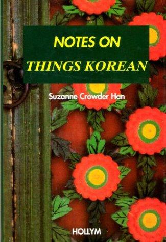 9781565910362: Notes on Things Korean