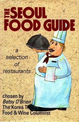 9781565910393: Seoul Food Guide: A Selection of Restaurants