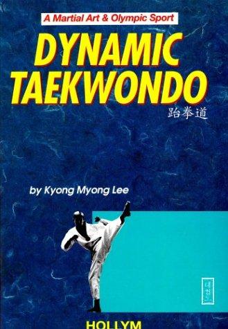 9781565910607: Dynamic Taekwondo