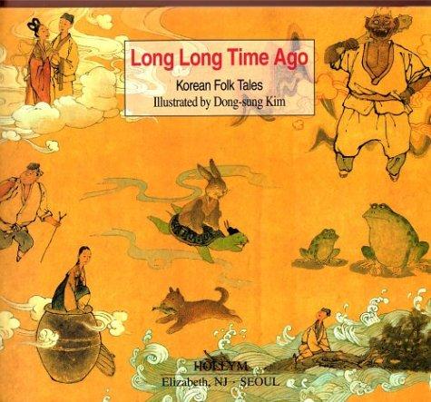 Long Long Time Ago: Korean Folk Tales: Dong-Sung Kim
