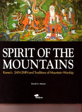 9781565911079: Spirit of the Mountains: Korea's San-Shin and Traditions of Mountain Worship