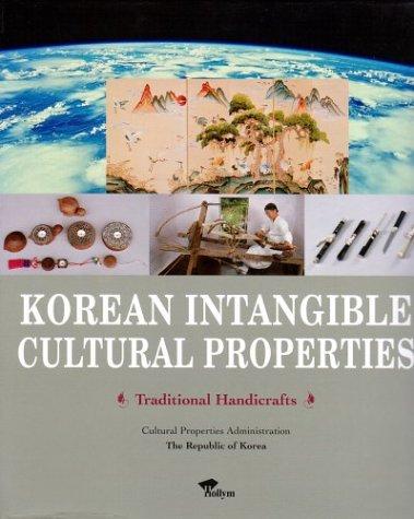 Korean Intangible Cultural Properties : Traditional Handicrafts: Cultural Properties Administration