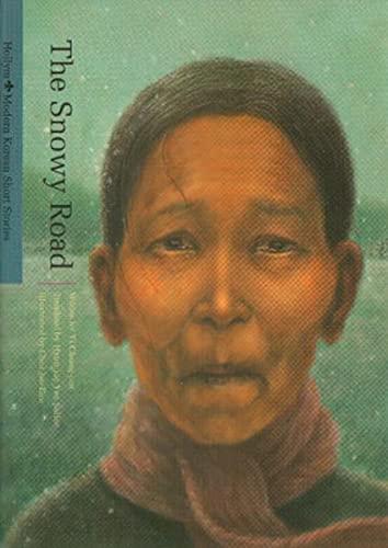 The Snowy Road (Modern Korean Short Stories): Chong-Jun Yi