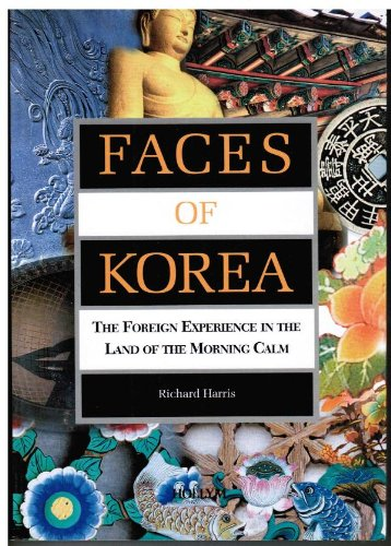 9781565912144: Faces of Korea: The Foreign Experience in the Land of the Morning Calm