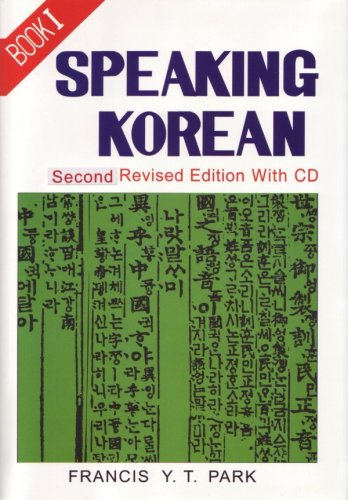 Speaking Korean: Book I (Second Revised Edition): Francis Y.T. Park