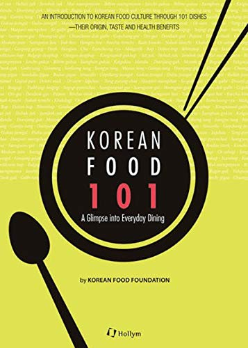 Korean Food 101: A Glimpse of Everyday Dining: Korean Food Foundation