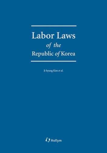 9781565914780: Labor Laws of the Republic of Korea