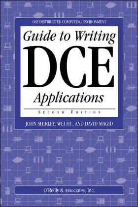 Guide to Writing DCE Applications: John Shirley