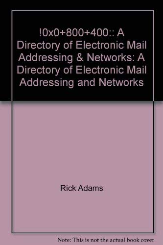 A Directory of Electronic Mail Addressing & Networks (Nutshell Handbooks): Rick Adams