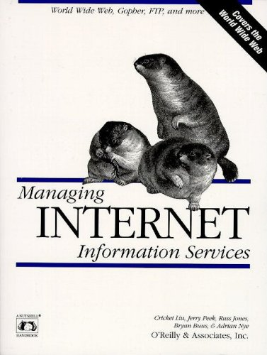 9781565920620: Managing Internet Information Services: World Wide Web, Gopher, FTP, and more