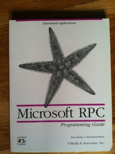 Microsoft RPC Programming Guide (Nutshell Handbooks): Rosenberry, Ward, Shirley,