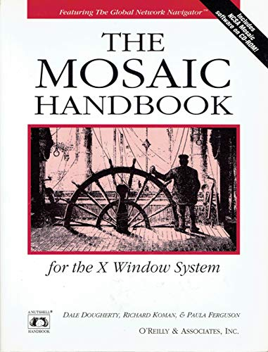The Mosaic Handbook for the X Window System (Nutshell Handbooks) (1565920953) by Dale Dougherty; Paula Ferguson; Richard Koman
