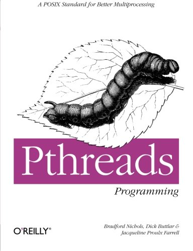 Pthreads Programming: A POSIX Standard for Better Multiprocessing (O'Reilly Nutshell): Bradford...