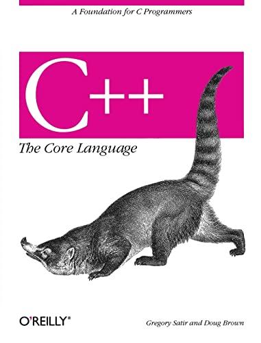 9781565921160: C++ The Core Language