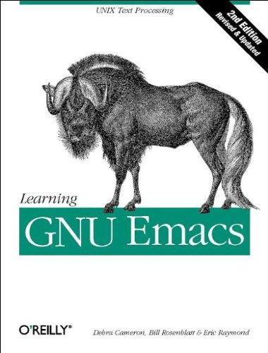 Learning GNU Emacs (A Nutshell handbook) (1565921526) by Cameron, Debra; Rosenblatt, Bill; Raymond, Eric S.