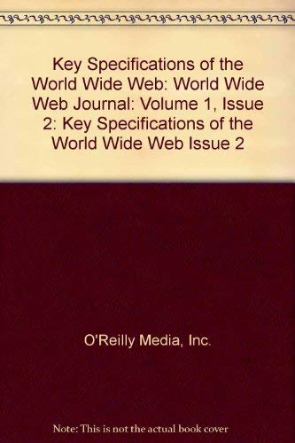 9781565921900: Key Specifications of the World Wide Web: World Wide Web Journal: Volume 1, Issue 2