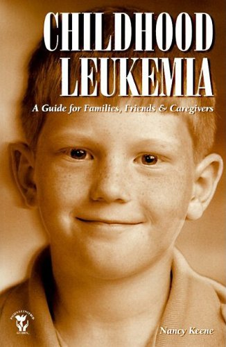 9781565921917: Childhood Leukemia: A Guide for Families, Friends, and Caregivers (Patient Centered Guides)
