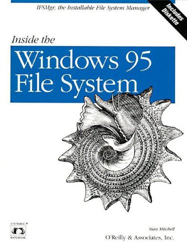 9781565922006: Inside the Windows 95 File System: IFSMgr, The Installable File System Manager (Nutshell Handbooks)