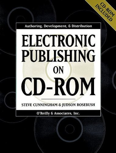 9781565922099: Electronic Publishing on CD-ROM : Authoring, Development, and Distribution