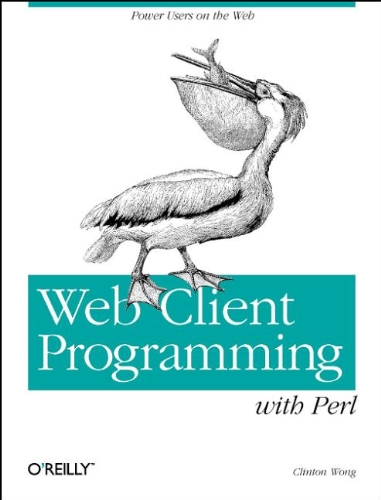 Web Client Programming with Perl: Automating Tasks: Clinton Wong