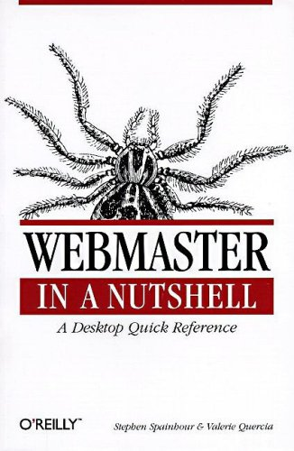 WebMaster in a Nutshell: A Desktop Quick Reference (In a Nutshell (O'Reilly)) (1565922298) by Valerie Quercia; Stephen Spainhour