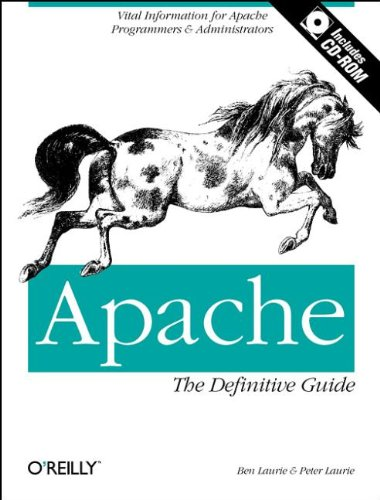 Apache: The Definitive Guide: Laurie, Ben, Laurie,