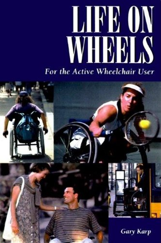 9781565922532: Life on Wheels: For the Active Wheelchair User (Patient Centered Guides)