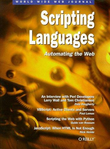 Scripting Languages: Automating the Web: World Wide Web Journal: Volume 2, Issue 2: Gundavaram, ...
