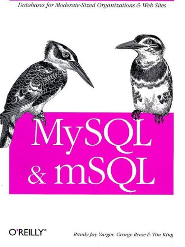 MySQL and mSQL (1565924347) by Tim King; George Reese; Randy Yarger