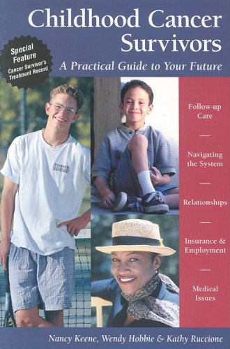 9781565924604: Childhood Cancer Survivors: A Practical Guide to Your Future (Patient Centered Guides)
