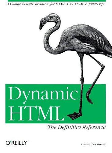 Dynamic HTML: The Definitive Reference: Danny Goodman